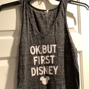 'OK, but first Disney' tank top. Great for parks!